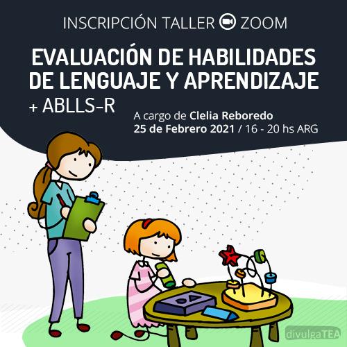 Taller Evaluación de Habilidades del Lenguaje y Aprendizaje + ABLLS-R